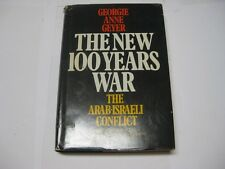 The New 100 Years War. The Arab-Israeli Conflict