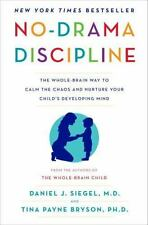 No-Drama Discipline : The Whole-Brain Way to Calm the Chaos and Nurture Your...