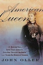 """AMERICAN QUEEN : The Rise and Fall of Kate Chase Sprague, Civil War """"Belle of..."""