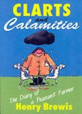 Clarts and Calamities: The Diary of a Peasant Farmer,Henry Brewis
