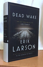 DEAD WAKE - THE LAST CROSSING of the LUSITANIA by Erik Larson (Hardcover)