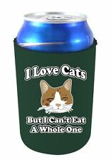 Coolie Junction I Love Cats But I Can't Eat A Whole One Funny Can Coolie