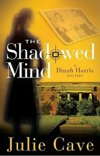 The Shadowed Mind: A Dinah Harris Mystery by Julie Cave: New