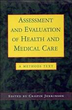 Assessment and Evaluation of Health and Medical Care by Crispin Jenkinson (Pape…