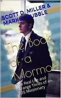 The Book of a Mormon: The Real Life and Strange Times of an Lds Missionary (Pape