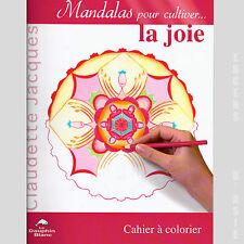 Mandalas pour cultiver... la joie - Claudette Jacques -  (A colorier)