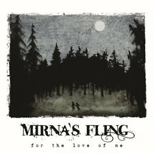 Mirna's Fling - For the Love of Me [New CD]