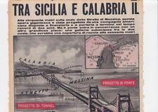 TRA SICILIA E CALABRIA IL PONTE + LUNGO DEL MONDO - messina articolo 1950