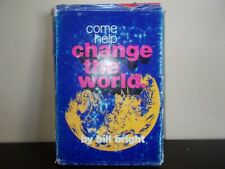 Come Help Change The World by Bill Bright   1970 Sale!!!!!!!!!!!!!!!!!!!!!!!!!!!