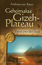 GEHEIMAKTE GIZEH-PLATEAU - Rätsel unter dem Sand  -  Andreas von Retyi BUCH