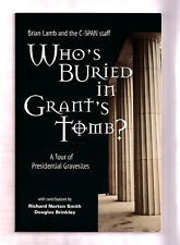WHO'S BURIED IN GRANT'S TOMB? A TOUR OF PRESIDENTIAL GRAVESITES-ILLUS HISTORY...