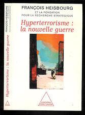 """François Heisbourg : Hyperterrorisme : la nouvelle guerre """" Editions Odile Jacob"""