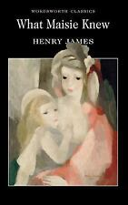 What Maisie Knew (Wordsworth Classics) Henry James Paperback