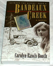 Bandeaux Creek: Between the Rivers Book II by Carolyn Rawls Booth Signed