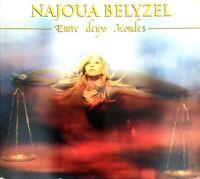 CD ALBUM DIGIPACK NAJOUA BELYZEL ENTRE DEUX MONDES EDITION LIMITEE RARE 2006