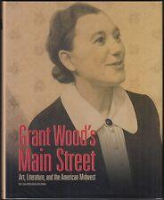 Grant Wood's Main Street: Art, Literature & the American Midwest 2004 HC/DJ 1ST