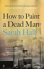 How to Paint a Dead Man by Sarah J. E. Hall (Paperback, 2017) 9780571315635