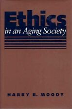 Harry R Moody / ETHIS IN AN AGING SOCIETY 1993 Third printing