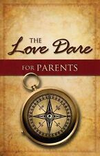 The Love Dare for Parents by Alex Kendrick and Stephen Kendrick (2013,...