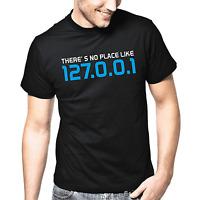 There's no place like 127.0.0.1 Geek Gamer Nerd Sprüche Geschenk Lustig T-Shirt