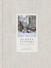 ~~~Sunday Suppers: Recipes + Gatherings: By Karen Mordechai..New~~~