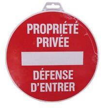 DISQUE PANNEAU SIGNALISATION PROPRIETE PRIVEE DEFENSE D' ENTRER ° 300 MM PVC
