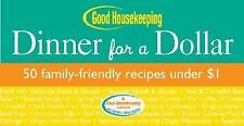 Good Housekeeping Dinner for a Dollar: 50 Family-Friendly Recipes Under $1