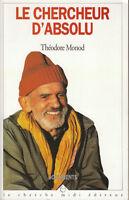 Livre le chercheur d'absolu Théodore Monod book
