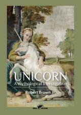 Unicorn: A Mythological Investigation (Paperback or Softback)