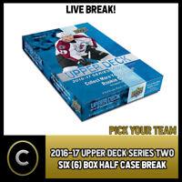 2016-17 UPPER DECK SERIES 2 - 6 BOX HALF CASE BREAK #H131 - PICK YOUR TEAM -