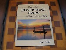 The Best Fly-Fishing Trips Money Can Buy-Pat Ford-Signed-1st-1st-Man Cave-Sport