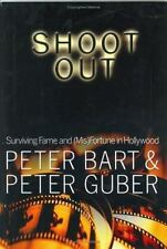Shoot Out : Surviving the Fame and (Mis) Fortune of Hollywood by Peter Bart and…