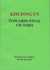 KIM JONG UN - TOWARDS FINAL VICTORY North Korea DPRK communism book Corea Coree