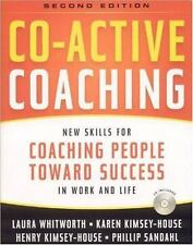 Co-Active Coaching: New Skills for Coaching People Toward Success in Work and,