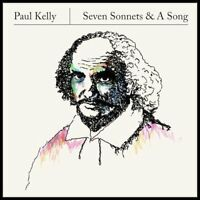 Paul Kelly - Seven Sonnets and A Song [CD]