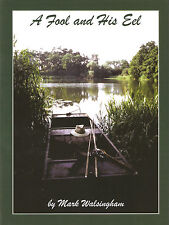 WALSINGHAM MARK COARSE FISHING CARP BOOK A FOOL AND HIS EEL hardback BARGAIN new