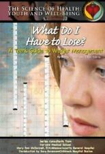 What Do I Have To Lose?: A Teen's Guide To Weight Management (Science of Health