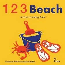 123 Beach: A Cool Counting Book by Puck (Board book, 2012)