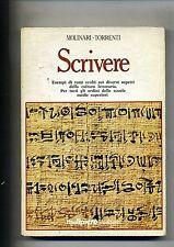Molinari-Torrenti#SCRIVERE-SCUOLE MEDIE SUPERIORI#Malipiero Editore Bologna 1983
