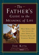 The Fathers Guide to the Meaning of Life: What Be