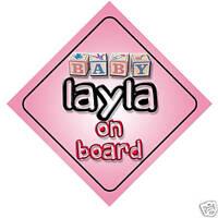 Baby Layla On Board Car Sign New Girl/Birthday Gift