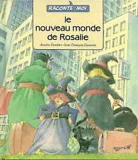 LE NOUVEAU MONDE DE ROSALIE - JOSETTE GONTIER