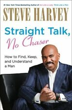 B0073X6WW2 Straight Talk, No Chaser: How to Find, Keep, and Understand a Man