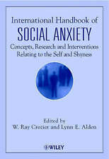 International Handbook of Social Anxiety: Concepts, Research and Interventions