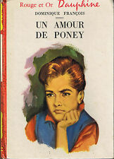 Un Amour de Poney * Dominique FRANCOIS n° 145 * 1964 * Rouge & Or Dauphine