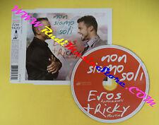 CD Singolo Eros Ramazzotti+Ricky Martin Non Siamo Sol 88697157162 no lp mc(S31)