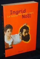 Ingrid Noll - Le teste dei miei cari - Mondadori 1997 - 9788804422433