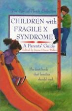 Children with Fragile X Syndrome : A Parents' Guide by Weber, Jayne Dixon