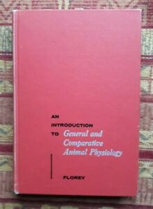 AN INTRODUCTION TO GENERAL AND COMPARATIVE ANIMAL PHYSIOLOGY., Florey, Ernst., U