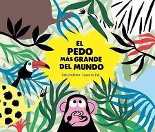 El Pedo Mas Grande del Mundo (Hardback or Cased Book)